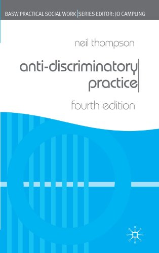 Anti-Discriminatory Practice (British Association of Social Workers (BASW) Practical Social Work) (Practical Social Work Series) By Neil Thompson