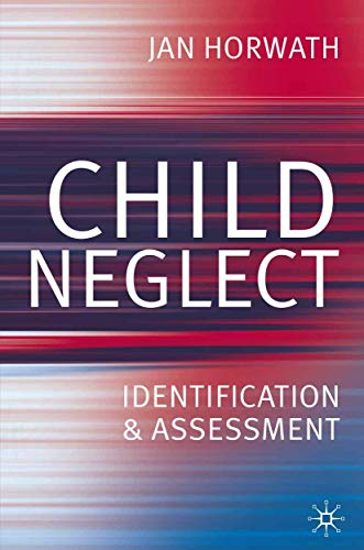 Child Neglect By Jan Horwath