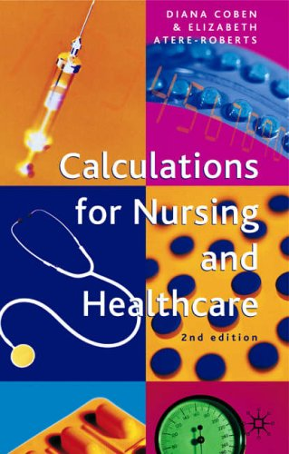 Calculations for Nursing and Healthcare by Diana Coben