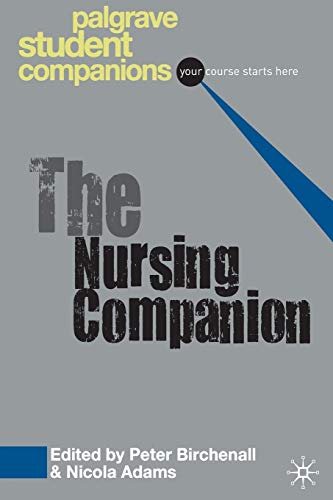 The Nursing Companion (Palgrave Student Companions Series) By Peter Birchenall