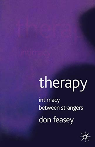 Therapy: Intimacy Between Strangers By Don Feasey