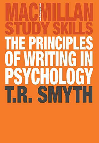 The Principles of Writing in Psychology By Thomas R. Smyth