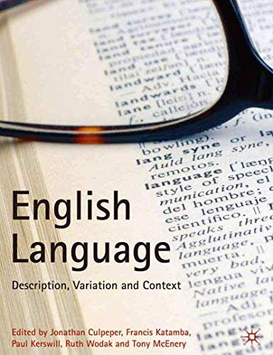 English Language: Description, Variation and Context (0) By Jonathan Culpeper