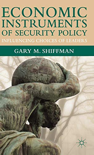 Economic Instruments of Security Policy By Gary Shiffman