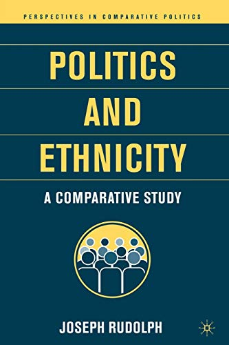 Politics and Ethnicity By J. Rudolph