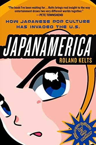 JapanAmerica By Roland Kelts