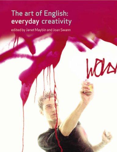 The Art of English: Everyday Creativity by Janet Maybin