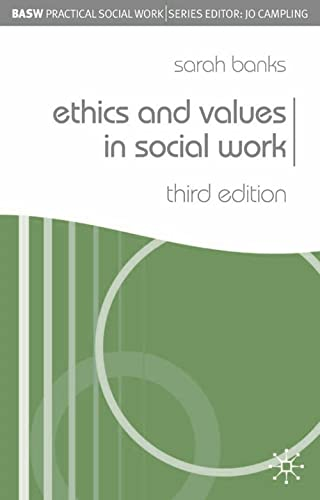 Ethics and Values in Social Work (BASW Practical Social Work Series) By Sarah Banks