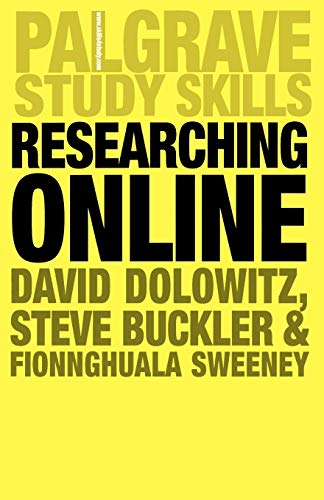 Researching Online (Palgrave Study Skills) By David P. Dolowitz