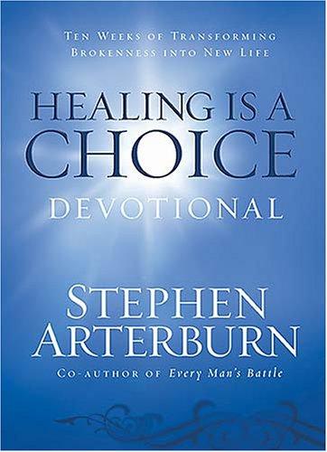 Healing is a Choice Devotional By Stephen Arterburn