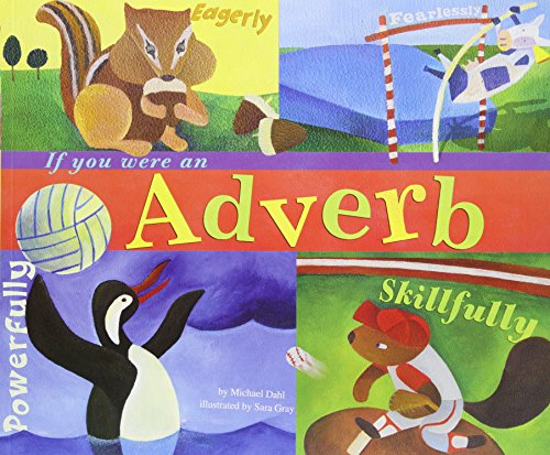 If You Were an Adverb By ,Michael Dahl