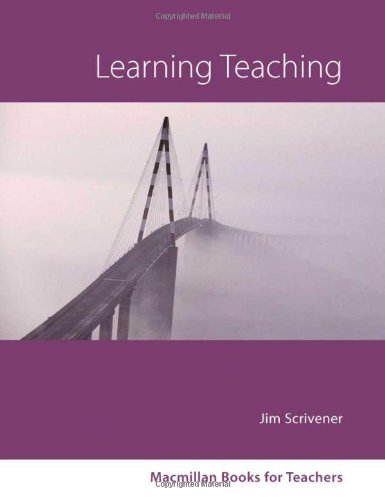Learning Teaching: A guidebook for English language teachers By Jim Scrivener