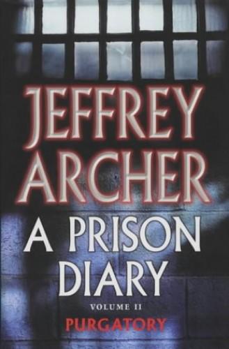 A Prison Diary 2: Wayland - Purgatory: Vol. 2 by Jeffrey Archer