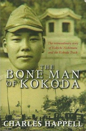 The Bone Man of Kokoda By Charles Happell