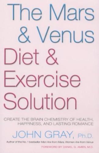 Mars & Venus Diet & Exercise Solution By John Gray