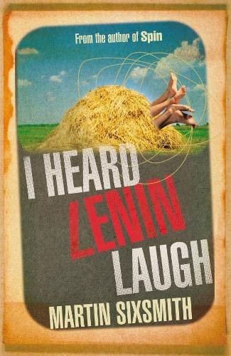 I Heard Lenin Laugh By Martin Sixsmith