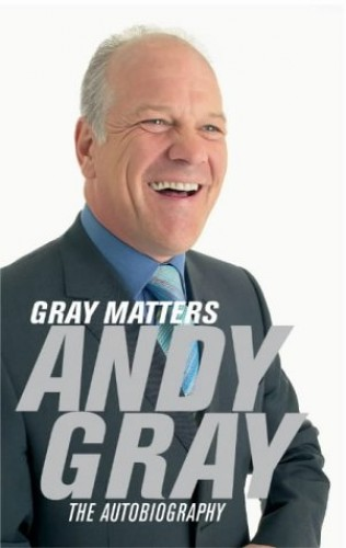 Gray Matters: My Autobiography by Andy Gray