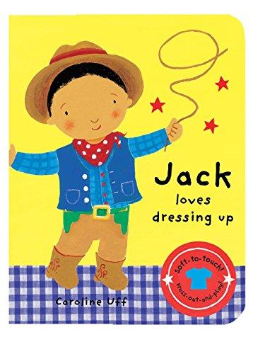 We Love Dressing Up: Jack Loves Dressing Up By Caroline Uff