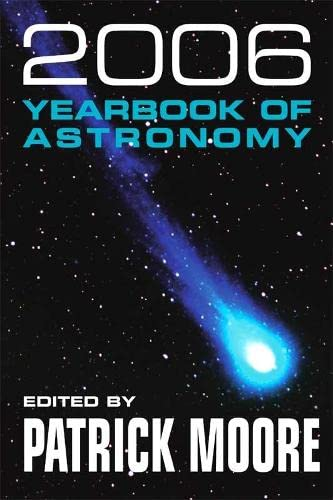 Yearbook of Astronomy 2006 By CBE, DSc, FRAS, Sir Patrick Moore