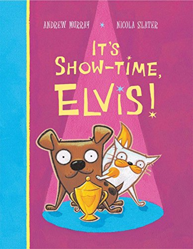 It's Show-Time, Elvis! By Andrew Murray