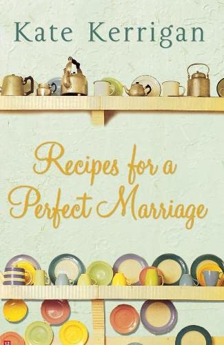 Recipes For A Perfect Marriage By Kate Kerrigan