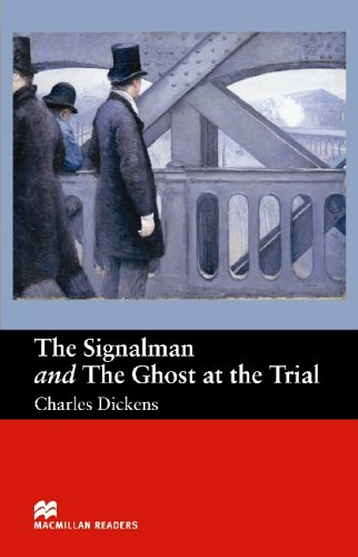Macmillan Readers Signalman and Ghost At Trial Beginner By Original author Charles Dickens