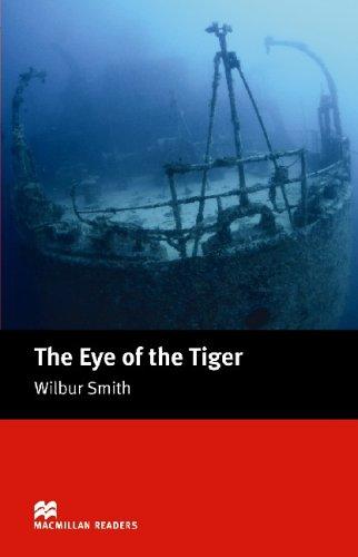 The Eye of the Tiger (Macmillan Simplified Readers: Intermediate: 1600 Headwords) (Macmillan Readers) by Wilbur Smith