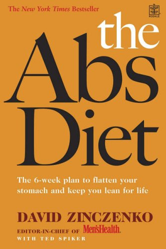 The Abs Diet: The 6-week Plan to Flatten Your Stomach and Keep You Lean for Life By Ted Spiker