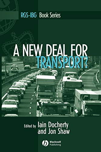 A New Deal for Transport?: The UK's Struggle with the Sustainable Transport Agenda by Iain Docherty