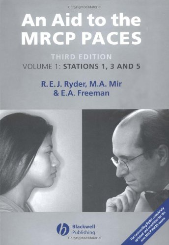 Aid to the MRCP Paces: Volume 1: Stations 1, 3 and 5 v. 1 By Robert E. J. Ryder