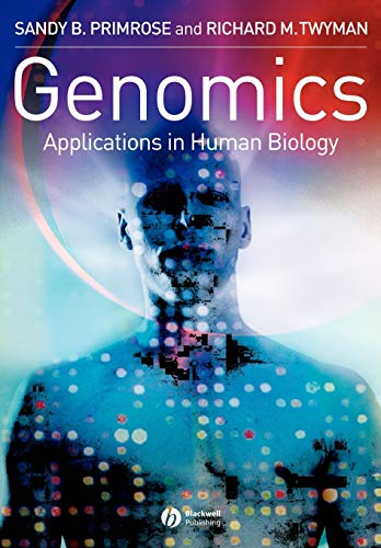 Genomics: Applications in Human Biology by Sandy B. Primrose