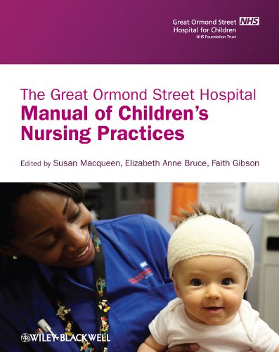 The Great Ormond Street Hospital Manual of Children's Nursing Practices By Edited by Susan Macqueen