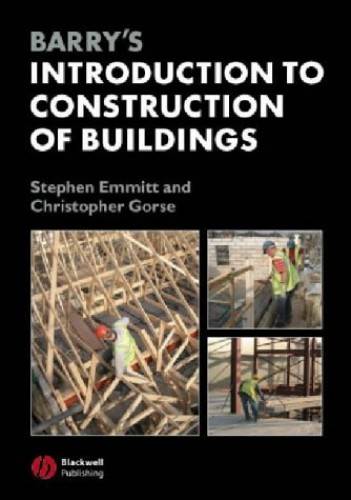 Barry's Introduction to Construction of Buildings By Stephen Emmitt (Professor of Architectural Technology, Department of Civil and Building Engineering, Loughborough University )