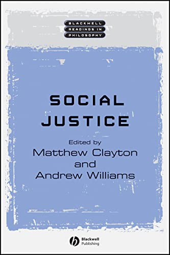 Social Justice (Wiley Blackwell Readings in Philosophy) By Edited by Matthew Clayton