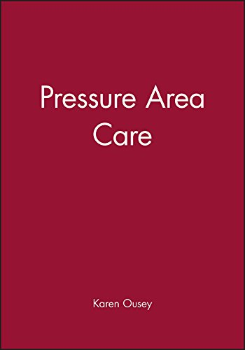 Pressure Area Care By Edited by Karen Ousey