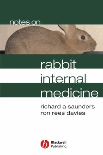 Notes on Rabbit Internal Medicine By Richard Saunders