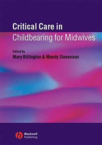 Critical Care in Childbearing for Midwives By Mary Billington