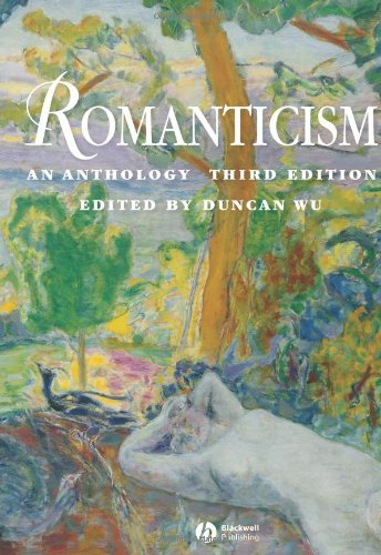 Romanticism: An Anthology (Blackwell Anthologies) By Edited by Duncan Wu