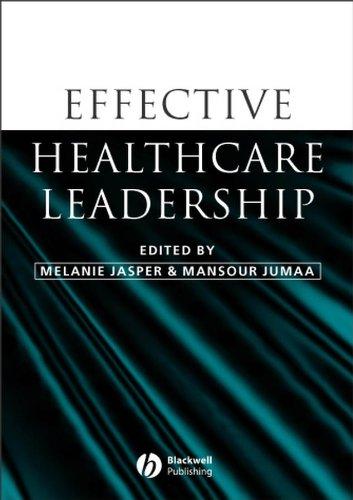 Effective Healthcare Leadership By Edited by Melanie Jasper