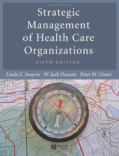 Strategic Management of Health Care Organizations By Linda Swayne