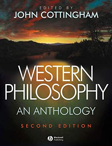 Western Philosophy: An Anthology (Blackwell Philosophy Anthologies) By John Cottingham