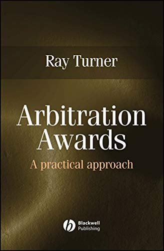 Arbitration Awards: A Practical Approach By Ray Turner