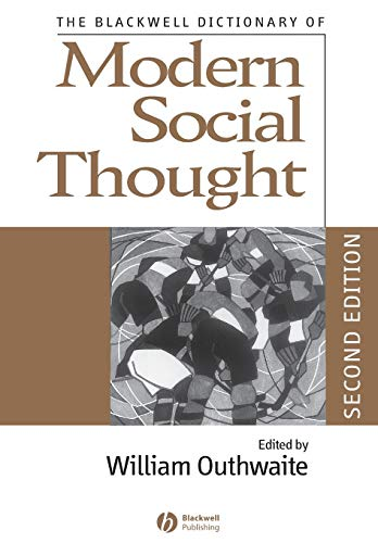 The Blackwell Dictionary of Modern Social Thought By Edited by William Outhwaite