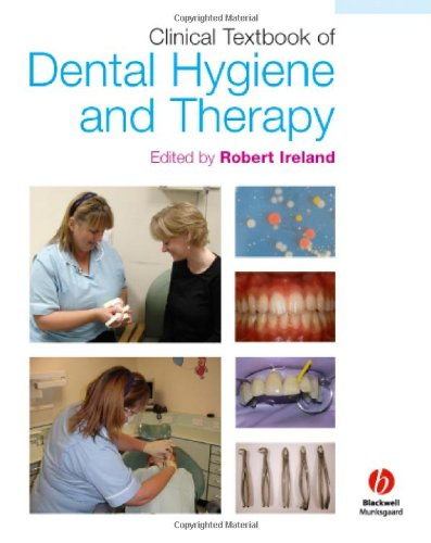 Clinical Textbook of Dental Hygiene and Therapy By Edited by Robert Ireland