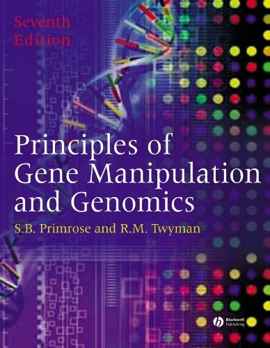 Principles of Gene Manipulation and Genomics by Sandy B. Primrose (Business and Technology Management)