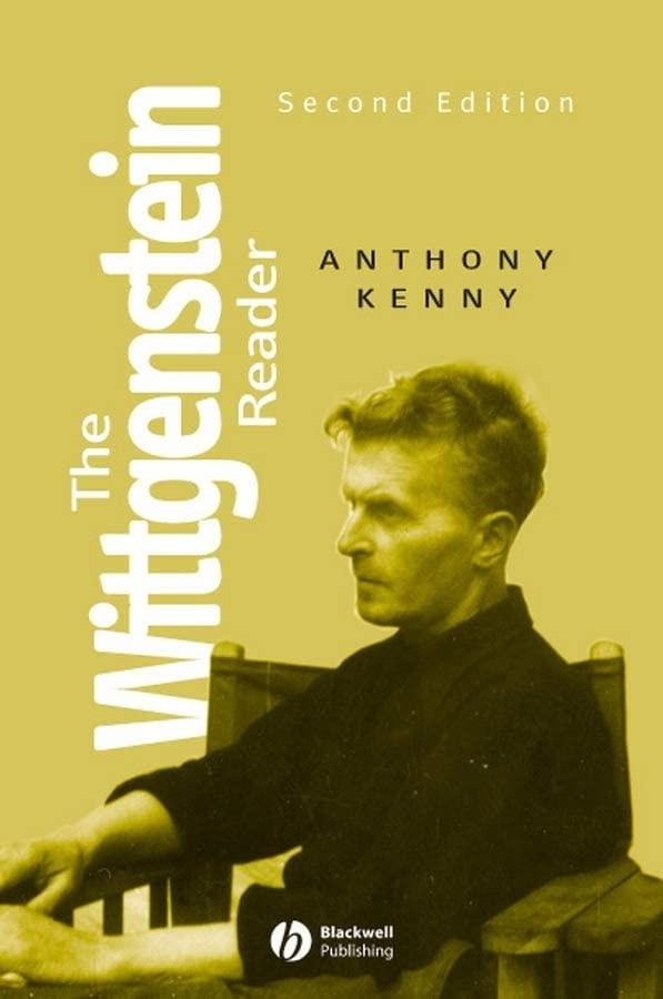 The Wittgenstein Reader By Anthony Kenny