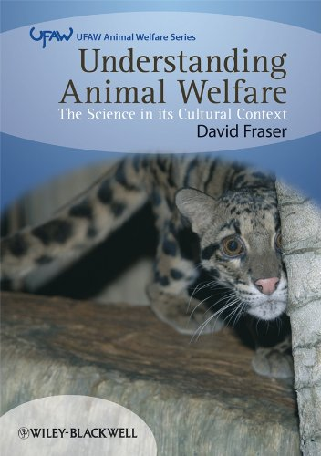 Understanding Animal Welfare: The Science in its Cultural Context (UFAW Animal Welfare) By David Fraser