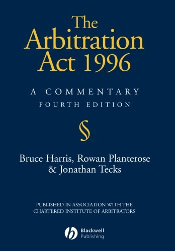 The Arbitration Act 1996: A Commentary By Bruce Harris
