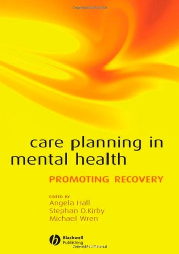 Care Planning in Mental Health: Promoting Recovery By Edited by Angela Hall