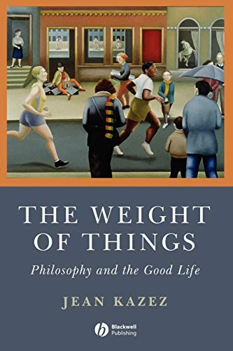 The Weight of Things By Jean Kazez